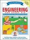 Janice VanCleave's Engineering for Every Kid (eBook): Easy Activities That Make Learning Science Fun